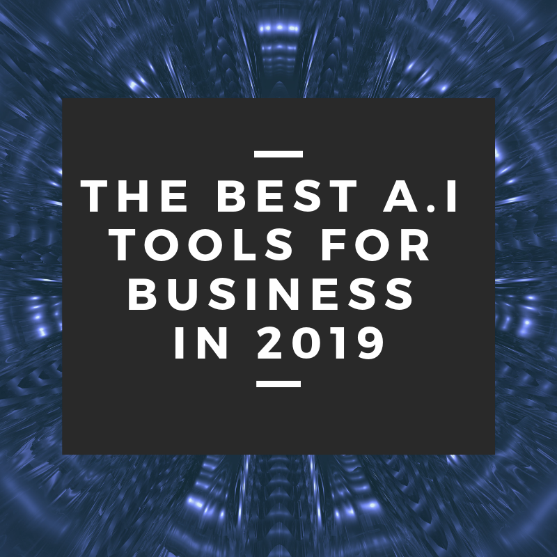 The best A.I tools for businesses in 2021